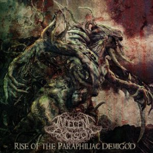 Indecent Excision - Rise of the Paraphiliac Demigod cover art
