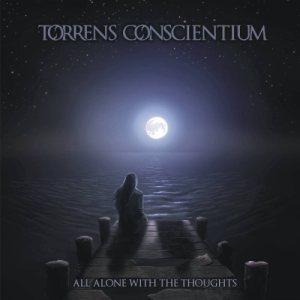 Torrens Conscientium - All Alone with the Thoughts cover art