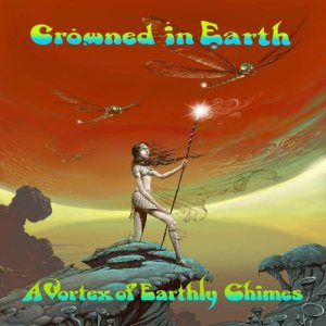 Crowned In Earth - A Vortex of Earthly Chimes cover art