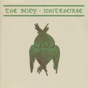 The Body / Whitehorse - The Body / Whitehorse cover art