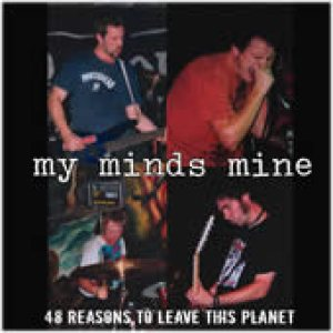 My Minds Mine - 48 Reasons to Leave This Planet cover art