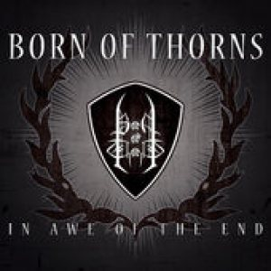Born of Thorns - In Awe of the End cover art
