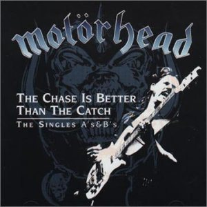 Motorhead - The Chase Is Better Than the Catch: the Singles A's & B's cover art