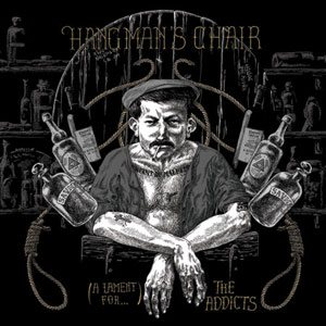 Hangman's Chair - (A Lament For...) the Addicts cover art