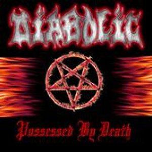 Diabolic - Possessed By Death cover art