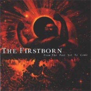 The Firstborn - From the Past Yet to Come cover art