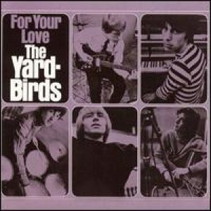 The Yardbirds - For Your Love cover art