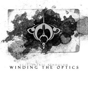 Eccentric Pendulum - Winding the Optics cover art