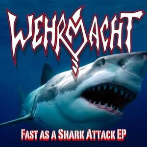 Wehrmacht - Fast as a Shark Attack cover art