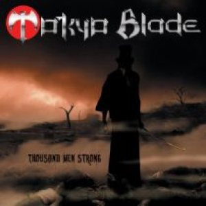 Tokyo Blade - Thousand Men Strong cover art