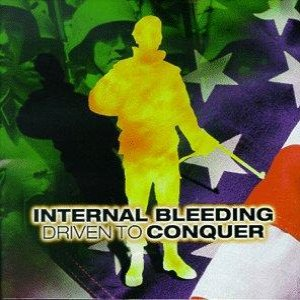 Internal Bleeding - Driven to Conquer cover art