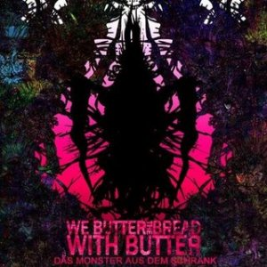 We Butter The Bread With Butter - Das Monster aus dem Schrank cover art