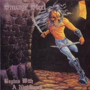 Savage Steel - Begins with a Nightmare cover art