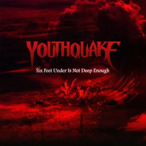 Youthquake - Six Feet Under Is Not Deep Enough cover art