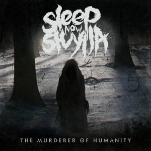 Sleep Now Sivylla - The Murderer of Humanity cover art