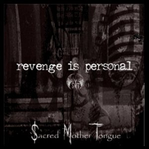 Sacred Mother Tongue - Revenge Is Personal cover art