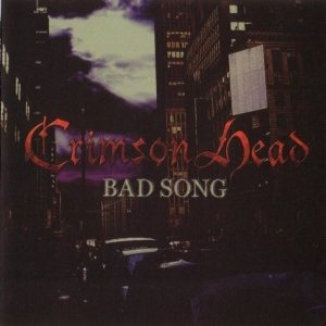 Crimson Head - Bad Song cover art