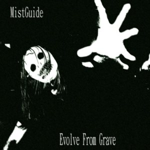 MistGuide - Evolve from Grave cover art