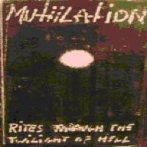 Mutiilation - Rites Through the Twilight of Hell cover art