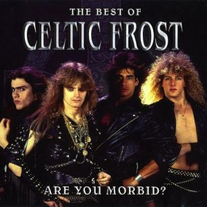 Celtic Frost - Are You Morbid? cover art