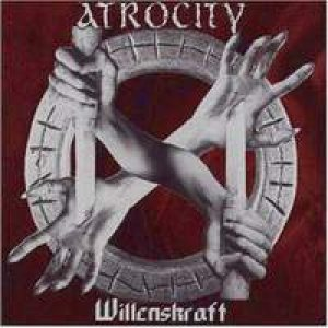 Atrocity - Willenskraft cover art