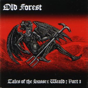 Old Forest - Tales of the Sussex Weald ; Part 1 (The Legend of the Devil's Dyke) cover art