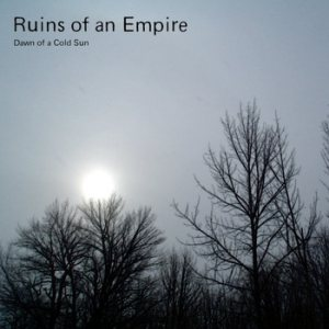 Ruins of an Empire - Dawn of a Cold Sun cover art