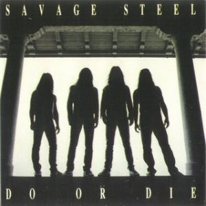 Savage Steel - Do or Die cover art