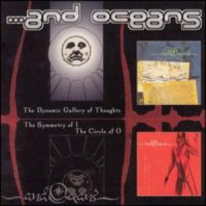 ...And Oceans - The Dynamic Gallery of Thoughts / the Symmetry of I -The Circle of O cover art