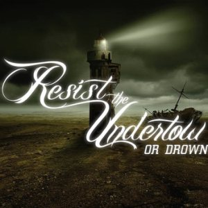 Resist The Undertow - Or Drown cover art