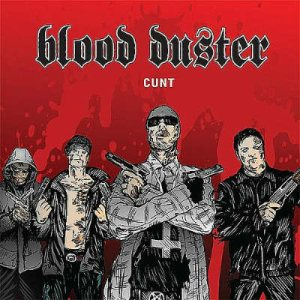 Blood Duster - Cunt cover art