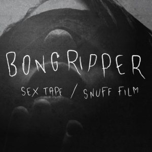 Bongripper - Sex Tape / Snuff Film cover art