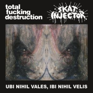Total Fucking Destruction - Ubi Nihil Vales, Ibi Nihil Velis cover art