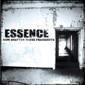 Essence - Now Shatter These Fragments cover art