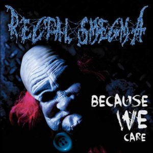 Rectal Smegma - Because We Care cover art