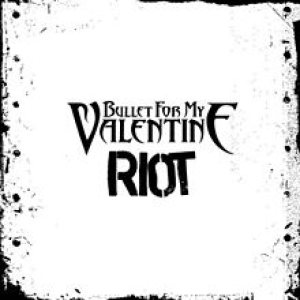 Bullet For My Valentine - Riot cover art