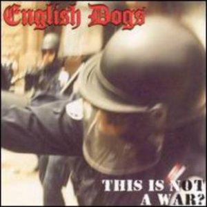 English Dogs - This Is Not a War? cover art