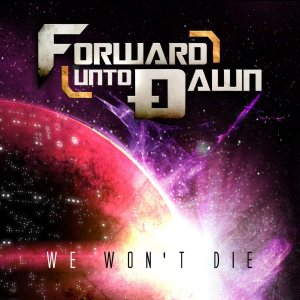 Forward Unto Dawn - We Won't Die cover art