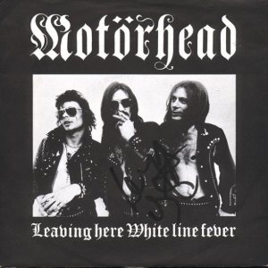Motorhead - Leaving Here / White Line Fever cover art