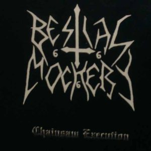 Bestial Mockery - Chainsaw Execution cover art