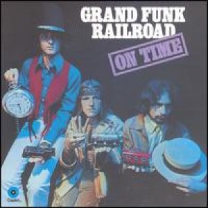 Grand Funk Railroad - On Time cover art