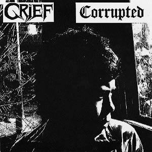 Grief / Corrupted - Corrupted / Grief cover art