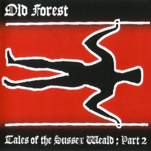 Old Forest - Tales of the Sussex Weald ; Part 2 (Domain of the Long Man) cover art