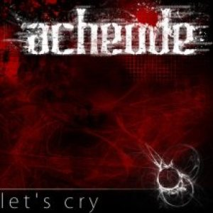 Acheode - Let's Cry cover art