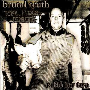 Brutal Truth / Total Fucking Destruction - Table for Two cover art