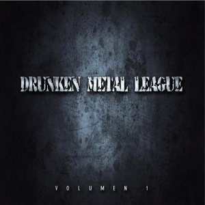 Disgrace - Drunken Metal League Vol. 1 cover art