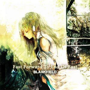 BLANKFIELD - Fast Forward to End of East cover art