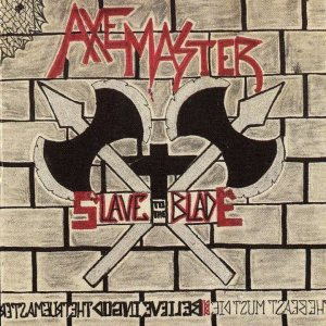 Axemaster - Slave to the Blade cover art