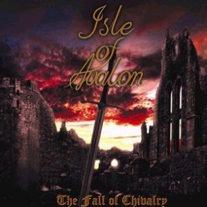 Isle of Avalon - The Fall of Chivalry cover art