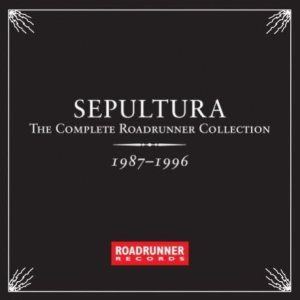 Sepultura - The Complete Roadrunner Collection 1987-1996 cover art